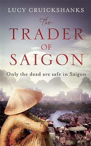 9781782064541: The Trader of Saigon