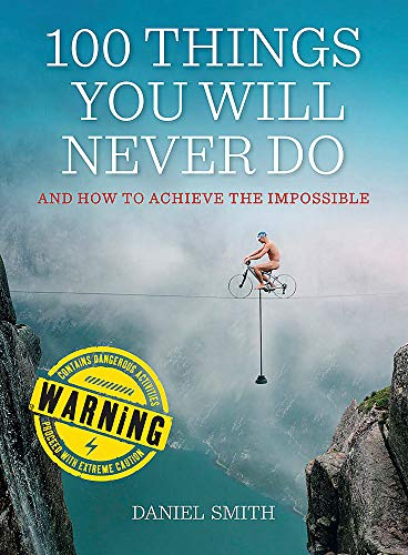 9781782064558: 100 Things You Will Never Do: And How to Achieve the Impossible