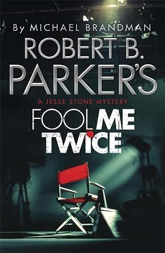 9781782064794: Robert B. Parker's Fool Me Twice: A Jesse Stone Mystery (Jesse Stone 11)