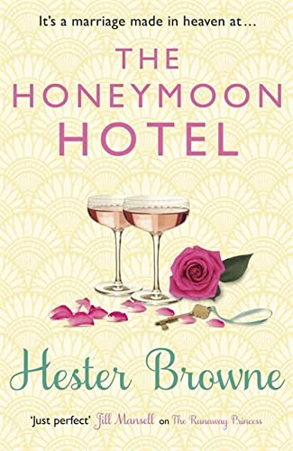 9781782065692: The Honeymoon Hotel: A Romantic Comedy That Will Make You Believe in True Love!