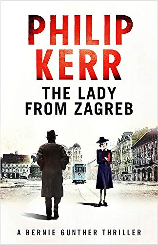 9781782065821: The Lady From Zagreb: Bernie Gunther Thriller 10