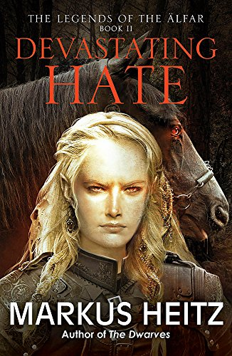 9781782065913: Devastating Hate: The Legends of the Alfar Book II (The Legends of the AElfar)