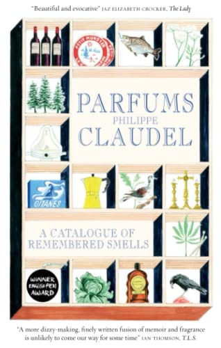 Parfums: A Catalogue of Remembered Smells: Philippe Claudel
