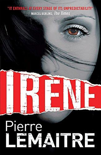 9781782068129: Irene: The Brigade Criminelle Trilogy Book 1