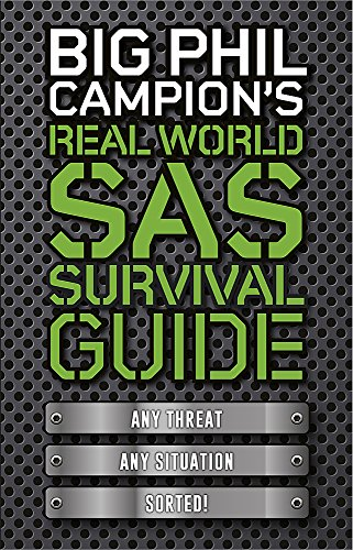 9781782068525: Big Phil Campion's Real World SAS Survival Guide