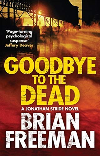Goodbye to the Dead (Jonathan Stride): Brian Freeman