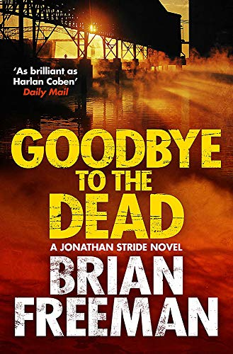 9781782069010: Goodbye to the Dead (Jonathan Stride)