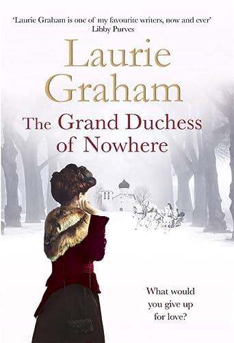 The Grand Duchess of Nowhere (Hardback): Laurie Graham