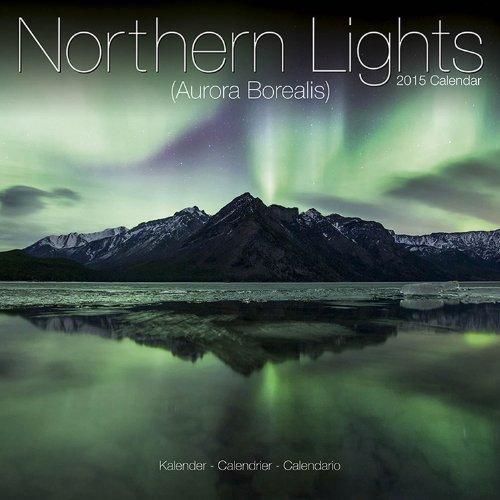 9781782083351: Northern Lights Calendar - Aurora Borealis Calendar - 2015 Wall Calendars - Photo Calendar - Monthly Wall Calendar by Avonside