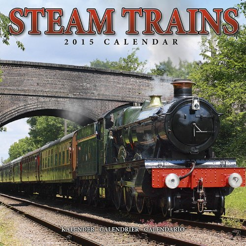 9781782083474: Steam Trains Calendar - 2015 Wall calendars - Train Calendar - Locomotive Calendar - Monthly Wall Calendar by Avonside