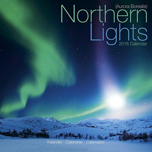 9781782084938: Northern Lights Calendar 2016