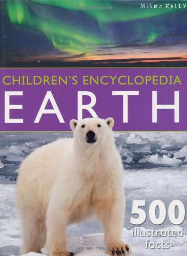 9781782091097: Children's Encyclopedia Earth: Exciting Facts about Earth's Features - Polar Lands, Oceans,