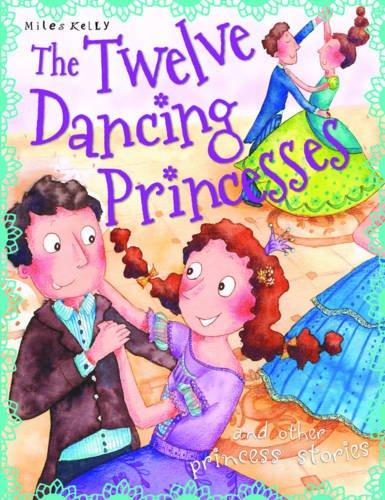 9781782092162: Twelve Dancing Princesses (Princess Stories)