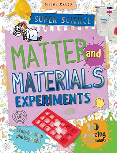 9781782094227: Super Science Matter and Materials Experiments: 10 Amazing Experiments Plus Step-Bystep Photographs for 7+ (Super Science Experiments)