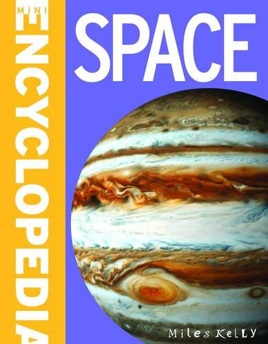 9781782094494: Mini Encyclodedia - Space: A Fantastic Resource for School Projects and Homework at Late-elementary and Middle School Levels (Mini Encyclopedia)