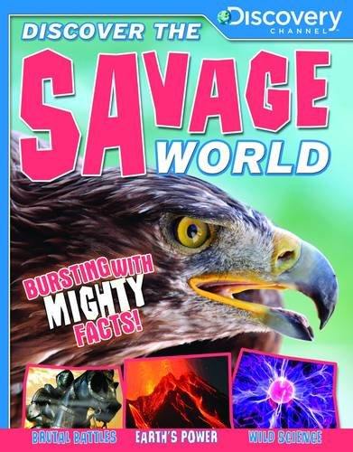 Discover the Savage World (Discovery Channel): Miles Kelly Publishing Ltd