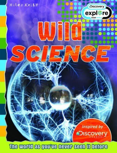 9781782095347: Wild Science - Discovery Edition (Discovery Explore Your World)