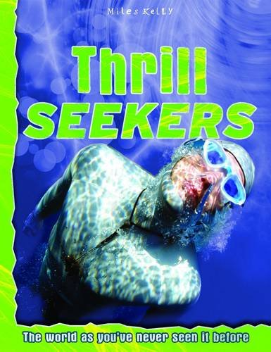 Thrill Seekers (Discovery Explore Your World): Richard Platt