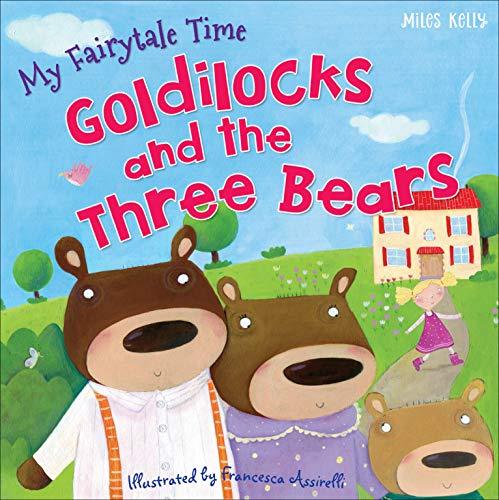 9781782096580: My Fairytale Time: Goldilocks & The Three Bears (Fairytales)