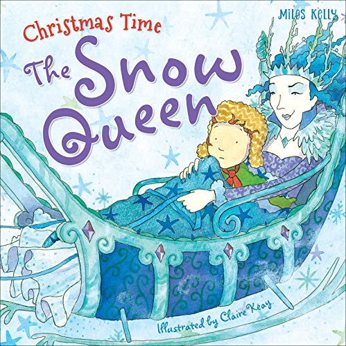 Christmas Time The Snow Queen: Miles Kelly