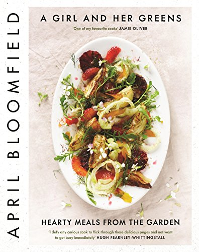 9781782111702: A Girl and Her Greens: Hearty Meals from the Garden