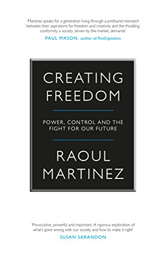 9781782111870: Creating Freedom: Power, Control and the Fight for Our Future