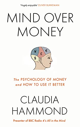 9781782112051: Mind Over Money: The Psychology of Money and How To Use It Better