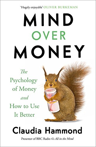 9781782112068: Mind Over Money: The Psychology of Money and How To Use It Better