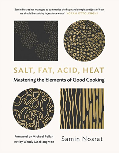 9781782112303: Salt, Fat, Acid, Heat: Mastering the Elements of Good Cooking