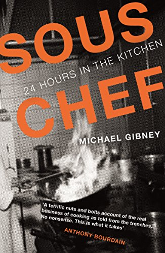 9781782112549: Sous Chef: 24 Hours in the Kitchen