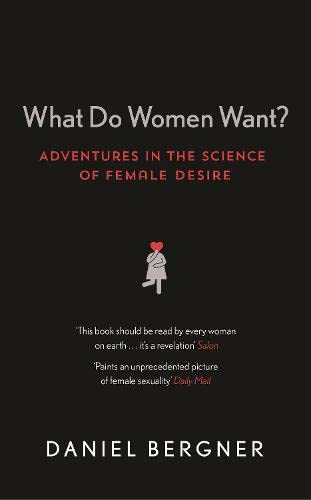 9781782112563: What Do Women Want?: Adventures in the Science of Female Desire