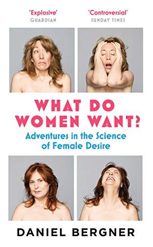 9781782112570: What do Women Want?: Adventures in the Science of Female Discovery