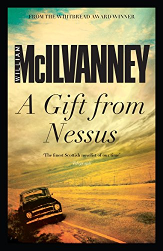 A Gift from Nessus: McIlvanney, William