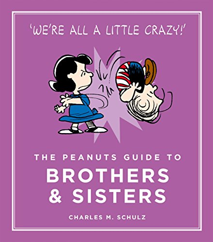9781782113690: The Peanuts Guide to Brothers and Sisters (Peanuts Guide to Life)