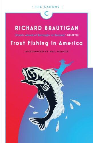 9781782113805 trout fishing in america canons for Trout fishing in america richard brautigan