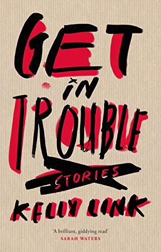9781782113836: Get in Trouble: Stories