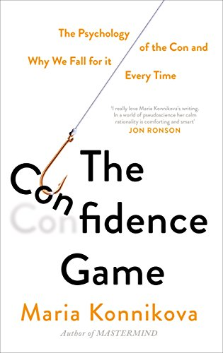9781782113881: The Confidence Game: The Psychology of the Con and Why We Fall For It . . . Every Time