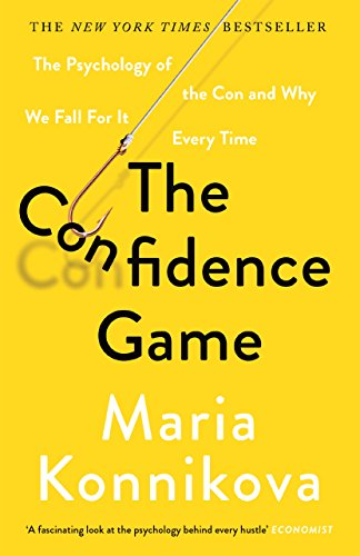 9781782113911: The Confidence Game: The Psychology of the Con and Why We Fall for It Every Time