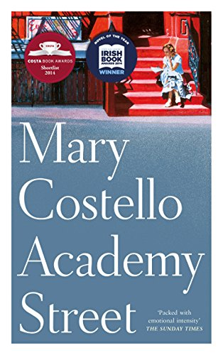 ACADEMY STREET - SIGNED FIRST EDITION FIRST PRINTING: COSTELLO Mary