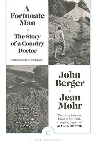 A Fortunate Man: The Story of a: John Berger, Gavin