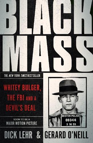 9781782116233: Black Mass: Whitey Bulger, The FBI and a Devil's Deal