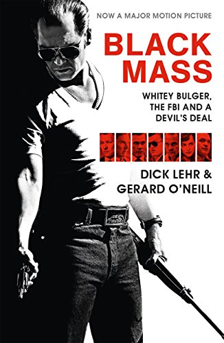 9781782116240: Black Mass (Film Tie-in): Whitey Bulger, the FBI and a Devil's Deal