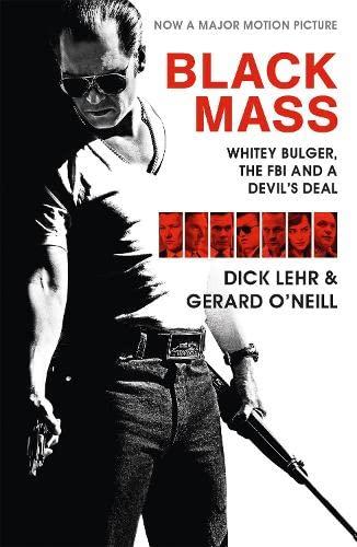 9781782116264: Black Mass: Whitey Bulger, the FBI and a Devil's Deal