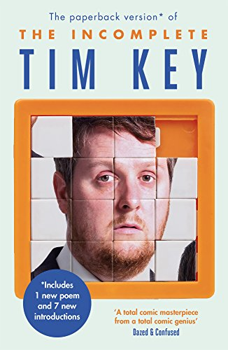 9781782116790: The Incomplete Tim Key: About 300 of his poetical gems and what-nots