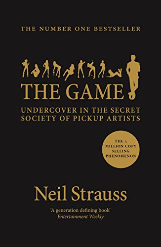 9781782118930: The Game: Undercover in the Secret Society of Pickup Artists