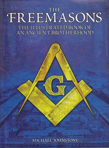 9781782121947: The Freemasons: The Illustrated Book of an Ancient Brotherhood