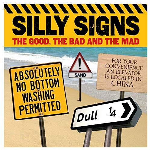 9781782122821: Silly Signs: The Good, the Bad and the Mad