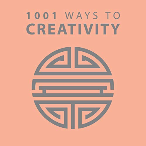 1001 Ways to Creativity: Arcturus Publishing
