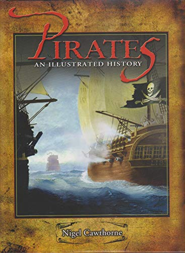 Pirates: An Illustrated History: Cawthorne, Nigel
