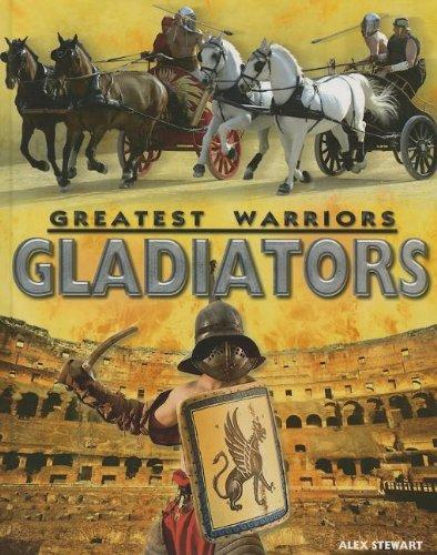 Gladiators (Greatest Warriors): Dr Alex Stewart